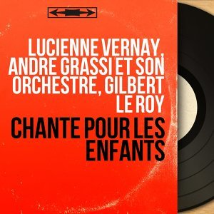 Lucienne Vernay, André Grassi et son orchestre, Gilbert Le Roy 歌手頭像