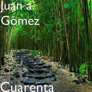 Juan a. Gómez 歌手頭像