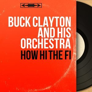 Buck Clayton and His Orchestra 歌手頭像