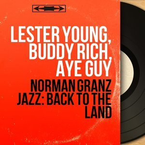 Lester Young, Buddy Rich, Aye Guy 歌手頭像
