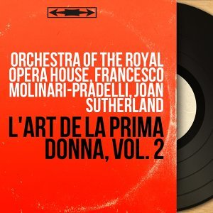 Orchestra of the Royal Opera House, Francesco Molinari-Pradelli, Joan Sutherland 歌手頭像
