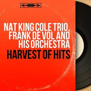 Nat King Cole Trio, Frank De Vol and His Orchestra 歌手頭像