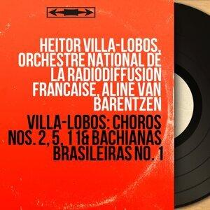 Heitor Villa-Lobos, Orchestre national de la Radiodiffusion Française, Aline van Barentzen 歌手頭像