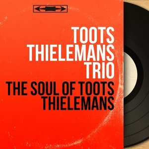 Toots Thielemans Trio