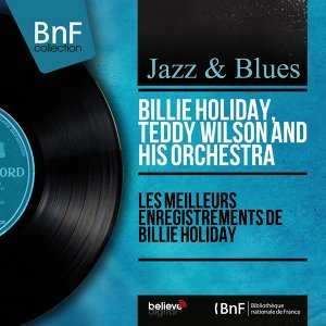 Billie Holiday, Teddy Wilson and his Orchestra 歌手頭像