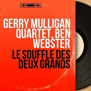 Gerry Mulligan Quartet, Ben Webster