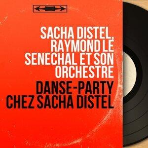Sacha Distel, Raymond Le Sénéchal et son orchestre 歌手頭像
