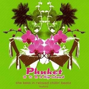 Phuket - A Hip Island (普吉島) 歌手頭像