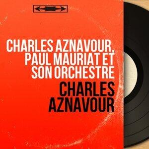 Charles Aznavour, Paul Mauriat et son orchestre 歌手頭像
