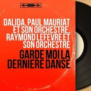 Dalida, Paul Mauriat et son orchestre, Raymond Lefèvre et son orchestre 歌手頭像