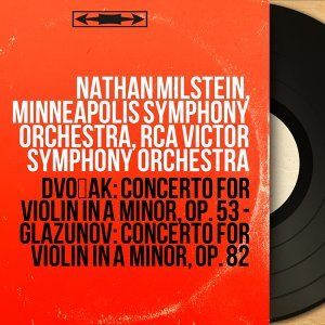 Nathan Milstein, Minneapolis Symphony Orchestra, RCA Victor Symphony Orchestra 歌手頭像