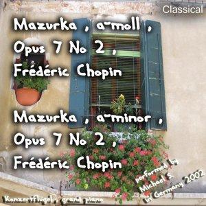 Mazurka , a-Moll , Opus 7 No 2 , Frédéric Chopin , Mazurka , a-Minor , Opus 7 No 2 , Frédéric Chopin 歌手頭像