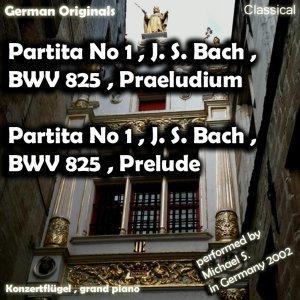 Partita Nr 1 , J. S. Bach , Bwv 825 , Präludium , Partita No 1 , J. S. Bach , Bwv 825 , Prelude 歌手頭像