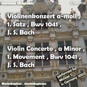 Violinenkonzert a-Moll , 1. Satz , Bwv 1041 , J. S. Bach , Violin Concerto a Minor , 1. Movement , J. S. Bach 歌手頭像