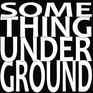 Something Underground