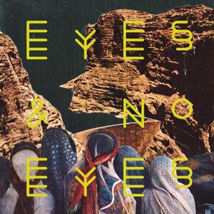 Eyes & No Eyes