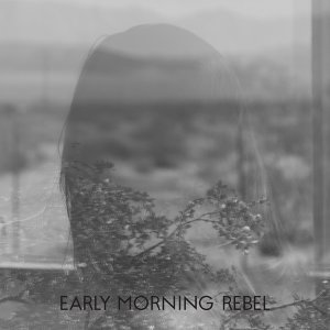 Early Morning Rebel