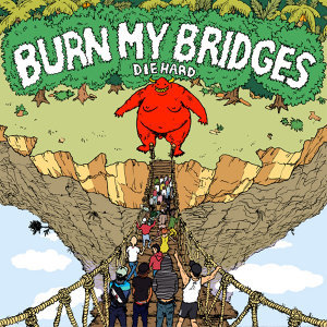 Burn My Bridges