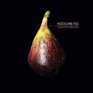 Hoochie Fig 歌手頭像