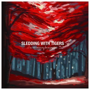 Sledding With Tigers