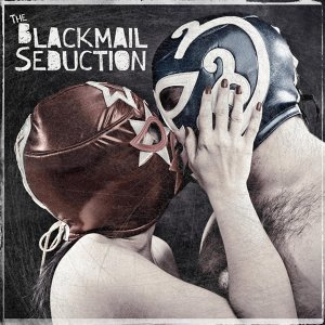 The Blackmail Seduction 歌手頭像