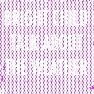 Bright Child 歌手頭像