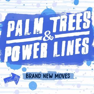 Palm Trees & Power Lines 歌手頭像