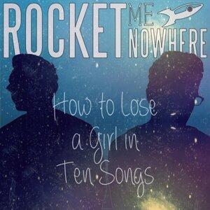 Rocket Me Nowhere
