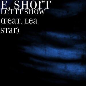 E. Short 歌手頭像