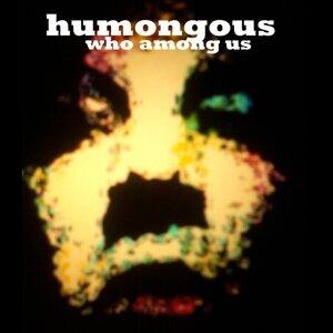 Humongous 歌手頭像