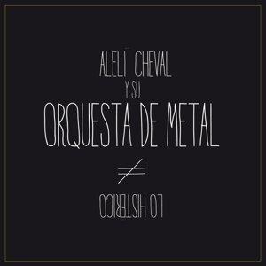Aleli Cheval Y Su Orquesta De Metal 歌手頭像