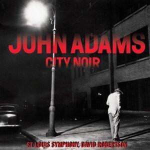 John Adams, St. Louis Symphony, David Robertson 歌手頭像