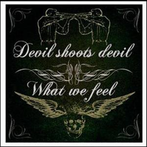 Devil Shots Devil, What We Feel 歌手頭像