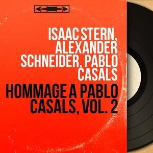 Isaac Stern, Alexander Schneider, Pablo Casals 歌手頭像