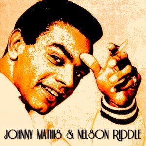 Johnny Mathis, Nelson Riddle & His Orchestra 歌手頭像