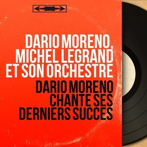 Dario Moreno, Michel Legrand et son orchestre 歌手頭像