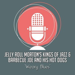 Jelly Roll Morton's Kings Of Jazz, Barbecue Joe And His Hot Dogs 歌手頭像