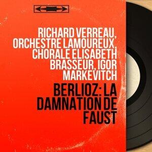 Richard Verreau, Orchestre Lamoureux, Chorale Elisabeth Brasseur, Igor Markevitch 歌手頭像