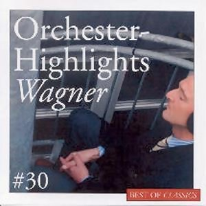 Best Of Classics 30: Wagner 歌手頭像