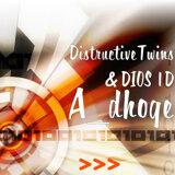 DistructiveTwins, DIOS 1D