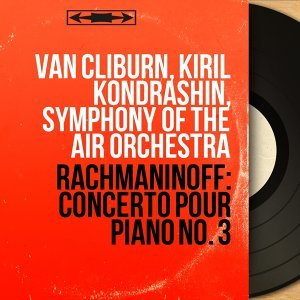Van Cliburn, Kiril Kondrashin, Symphony of the Air Orchestra 歌手頭像
