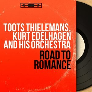 Toots Thielemans, Kurt Edelhagen and His Orchestra 歌手頭像