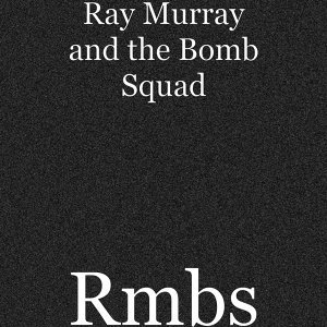 Ray Murray and the Bomb Squad 歌手頭像
