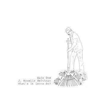 Baje One (of Junk Science) & J. Howells Werthman 歌手頭像