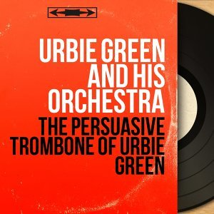Urbie Green and His Orchestra 歌手頭像
