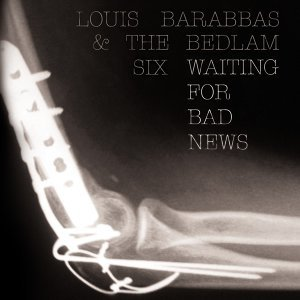 Louis Barabbas, The Bedlam Six