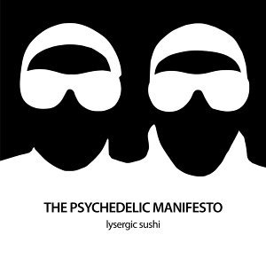 The Psychedelic Manifesto
