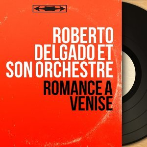 Roberto Delgado et son orchestre 歌手頭像