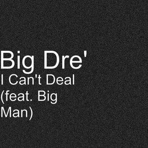 BIG DRE' 歌手頭像