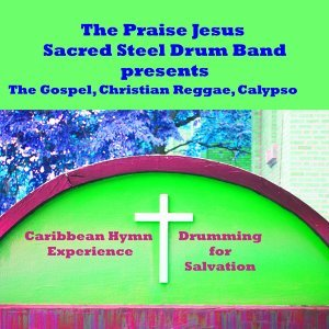 The Praise Jesus Sacred Steel Drum Band